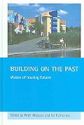 Building on the Past Visions of Housing Futures