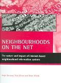 Neighbourhoods on the Net The Nature And Impact of Internet-Based Neighbourhood Information ...