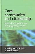Care, Citizenship and Communities Research and Practice in a Changing Policy Context