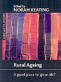 Rural Ageing: A Good Place to Grow Old?