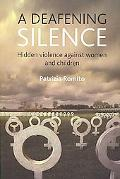 Deafening Silence Hidden Violence Against Women and Children