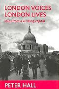 London Voices, London Lives Tales from a Working Capital