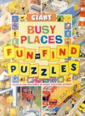 Giant Fun-to-Find Puzzles Busy Places : Search for Pictures in Eight Exciting Scenes