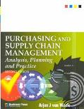 Purchasing and Supply Chain Management Analysis, Planning and Practice