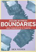 Design without Bounderies: Visual Communication in Transition - Rick Poynor - Paperback