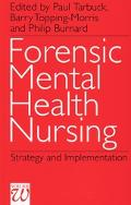 Forensic Mental Health Nursing Policy, Strategy and Implementation