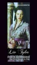 Liv Tyler : Her first decade in film: star in Ascendance