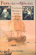 Fiddlers And Whores The Candid Memoirs of a Surgeon in Nelson's Fleet