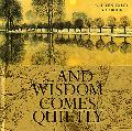 ...And Wisdom Comes Quietly