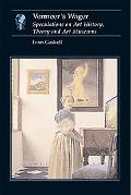 Vermeer's Wager Speculations on Art History, Theory, and Art Museums