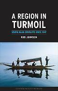 Region in Turmoil South Asian Conflicts Since 1947