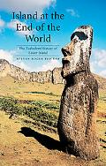 Island at the End of the World The Turbulent History of Easter Island