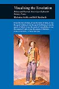 Visualising the Revolution Politics and Pictorial Arts in Late Eighteenth Century France
