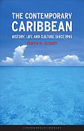 Contemporary Caribbean History, Life and Culture Since 1945