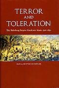 Terror and Toleration The Habsburg Empire Confronts Islam, 1526-1850