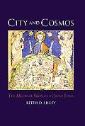 The City and Cosmos: The Medieval World in Urban Form
