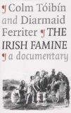 The Irish Famine: A Documentary