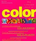 The Complete Book of Color: Using Color for Lifestyle, Health, and Well-Being - Suzy Chiazza...
