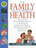 Family Encyclopedia of Health The Complete Family Reference Guide to Alternative & Orthodox ...