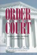 Order in the Court Crafting a More Just World in Lawless Times