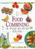Food Combining A Step-By-Step Guide