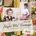 Style Me Vintage : Easy Step-By-Step Techniques for Creating Classic Hairstyle