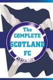 Complete Scotland Fc 1872-2008