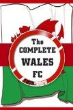 Complete Wales Fc 1876-2008