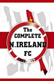 The Complete Northern Ireland FC 1882-2017