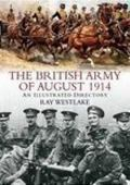 British Army of August 1914 An Illustrated Directory