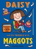 Daisy and the Trouble with Maggots (Daisy series)
