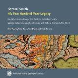 Strata Smith: His 200 Year Legacy, Digitally Enhanced Maps & Sections by William Smith, Geor...
