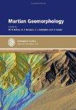 Special Publication 356 - Martian Geomorphology (Geological Society Special Publication)