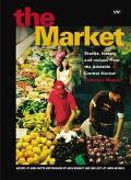 Market Stories, History and Recipes From the Adelaide Central Market