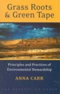 Grass Roots and Green Tape: Principles and Practices of Environmental Stewardship