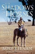 Shadows of Horses : A Bushman's Own Story of His Life on the Land