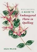 A Guide to Endangered Flora in Quilling