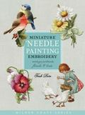 Miniature Needle Painting Embroidery Vintage Portraits, Florals and Birds