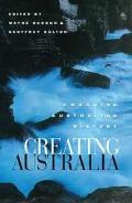 Creating Australia Changing Australian History