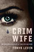 Crimwife : An Insider's Account of Love Behind Bars
