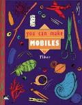 You Can Make Mobiles