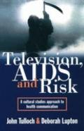 Television AIDS And Risk: A Cultural Studies Approach to Health Communication (Australian Cu...