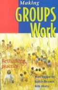 Making Groups Work Rethinking Practice