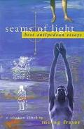 Seams of Light Best Antipodean Essays