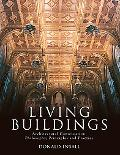 Living Buildings: Architectural Conservation: Philosophy, Principles and Practice