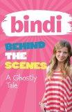 A Ghostly Tale (Bindi Behind the Scenes)