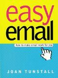 Easy Email How to Make Email Work for You