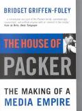 House of Packer The Making of a Media Empire