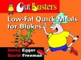 Low-fat Quick Meals for Blokes