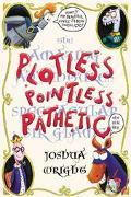 Plotless, Pointless, Pathetic